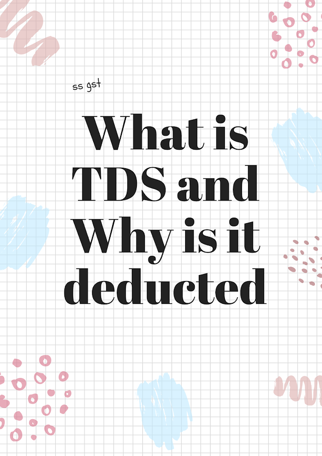 What is TDS and why is it deducted.