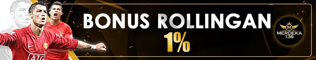 Bonus Rollingan 1%