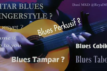 Cara Bermain Gitar Fingerstyle Blues Tabok, Cabik, Cubit, Perkusif - Contoh Permainan - Belajar Mengenal Gitar Blues