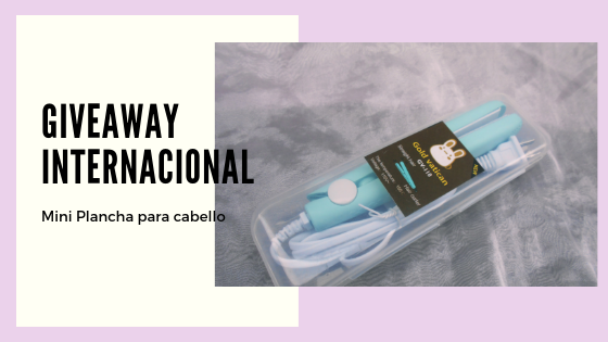 Giveaway Internacional | Mini Plancha para cabello.