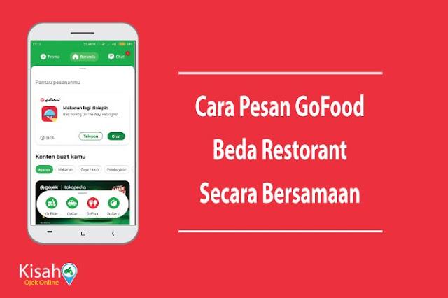 Cara Pesan GoFood di Dua Restoran Yang Berbeda Secara Bersamaan