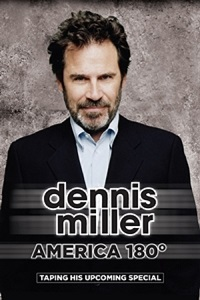 Watch Dennis Miller: America 180º Online Free in HD