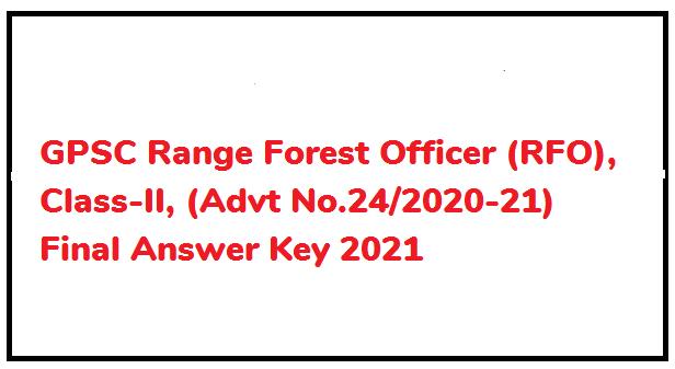GPSC Range Forest Officer (RFO), Class-II, (Advt No.24/2020-21) Final Answer Key 2021