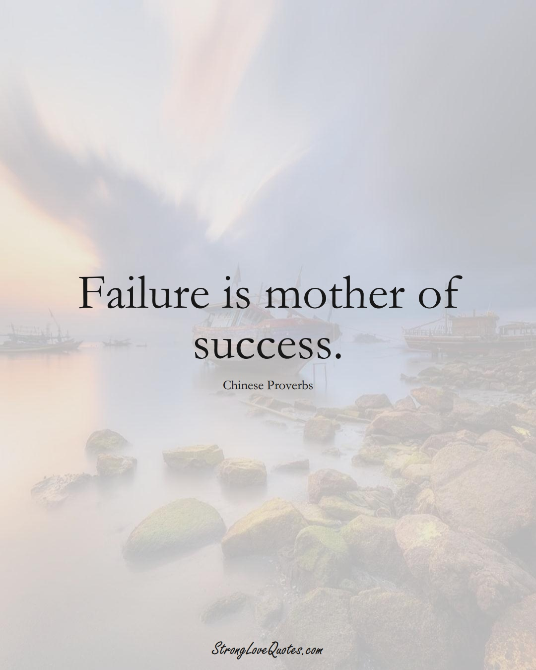 Failure is mother of success. (Chinese Sayings);  #AsianSayings