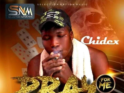 DOWNLOAD MUSIC: Chidex - Pray For Me