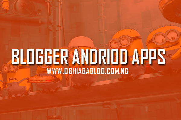 Best Android Blogger App