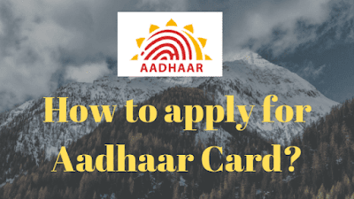 How to apply for Aadhaar card?