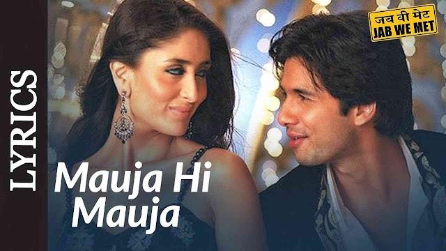 Mauja Hi Mauja Lyrics in Hindi - Jab We Met