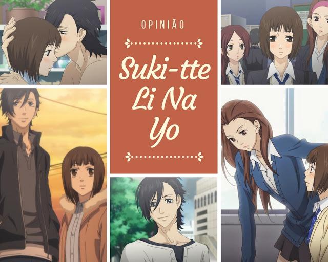 Opinião-anime-Suki-tte-Li-Na-Yo