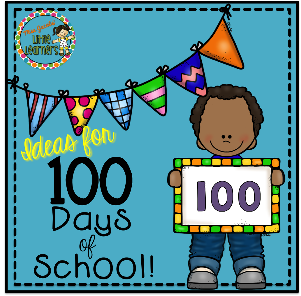 Miss Jacobs Little Learners 100 Days Of School Ideas And