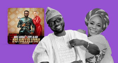 Mike Abdul – Iro Halleluyah Ft. Tope Alabi (Lyrics + Mp3 Download + Video) - www.naijamedialog.com.ng