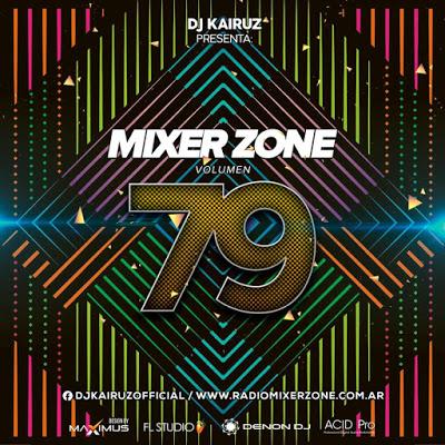 MIXER ZONE 79 - DJ KAIRUZ (CD REMIX 2019)