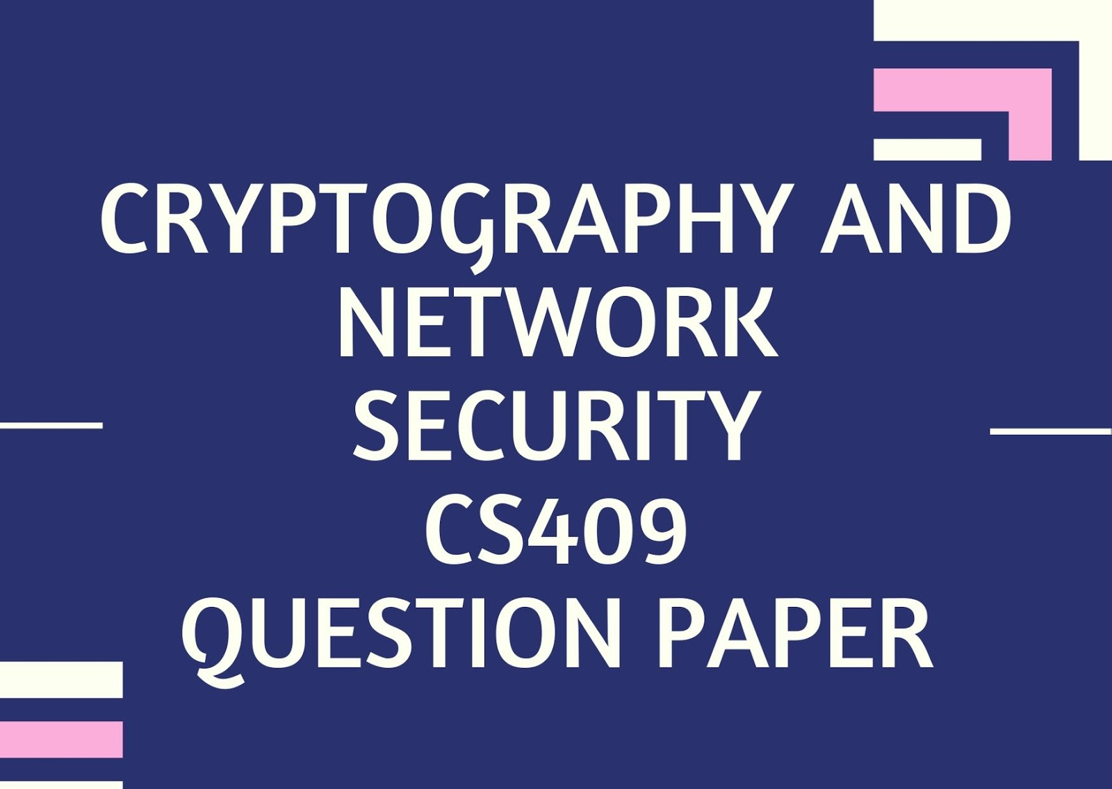 Cryptography and Network Security | CS409 | Question Papers (2015 batch)