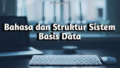 Bahasa dan Struktur Sistem Basis Data