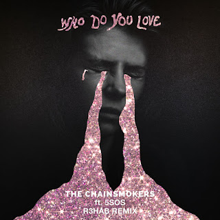 The Chainsmokers & 5 Seconds of Summer – Who Do You Love (R3HAB Remix) – Single [iTunes Plus AAC M4A]
