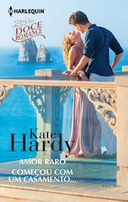 Amor raro & Começou com um casamento... (Katy Hardy)