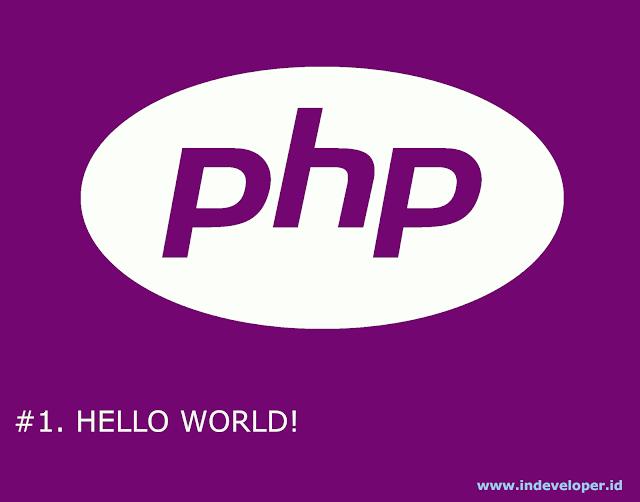 """Tutorial PHP - Pendahuluan """"Hello World!"""""""