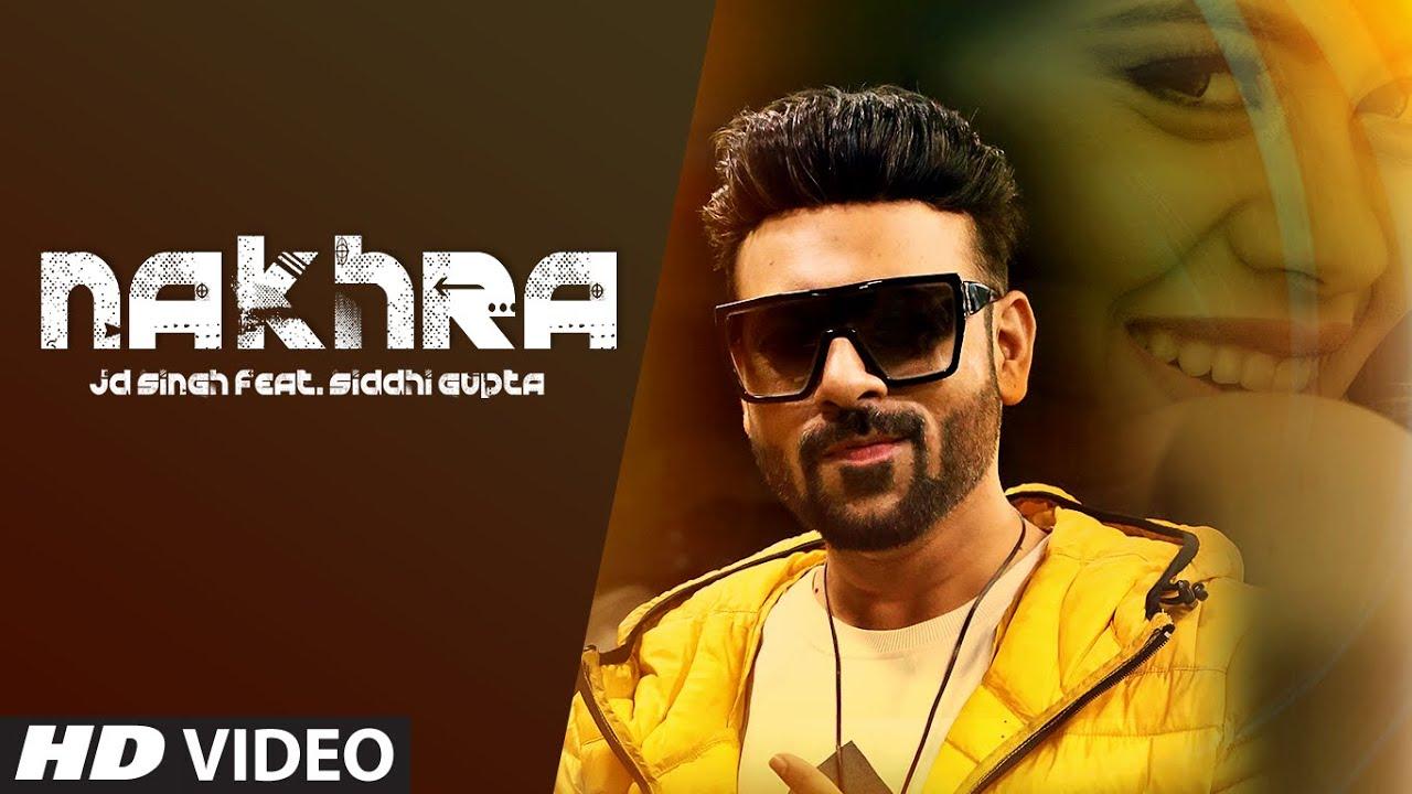 Nakhra Lyrics - Jd Singh | Kunaal Vermaa