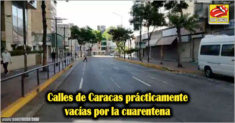 Calles de Caracas prácticamente vacías por la cuarentena