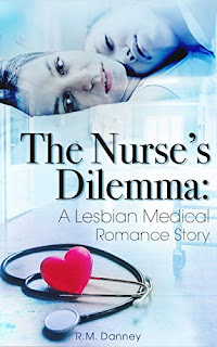 The Nurse's Dilemma - Lesbian Medical Romance book promotion by R.M. Danney