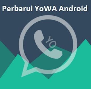 Cara Memperbarui Aplikasi YOWhatsApp Android 7.60