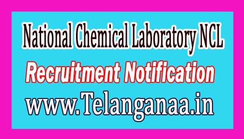 National Chemical Laboratory NCL Recruitment Notification 2016