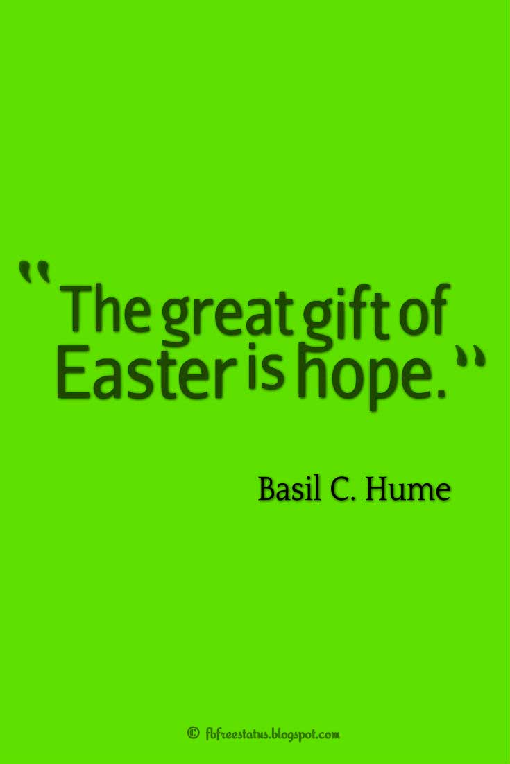 "Inspirational Easter Quote, ""The great gift of Easter is hope."" ― Basil C. Hume"