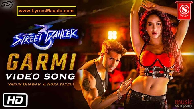 Garmi Song Lyrics Download [Street Dancer 3D] - LyricsMasala