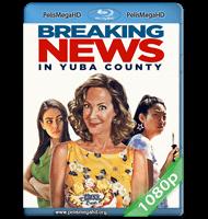 ÚLTIMAS NOTICIAS EN YUBA COUNTY (2021) FULL 1080P HD MKV ESPAÑOL LATINO