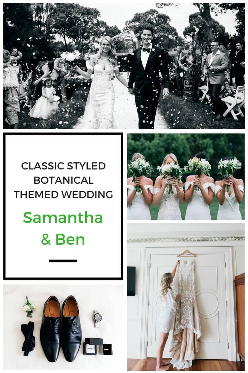 Classic Styled Botanical Themed Wedding - Samantha and Ben - World ...