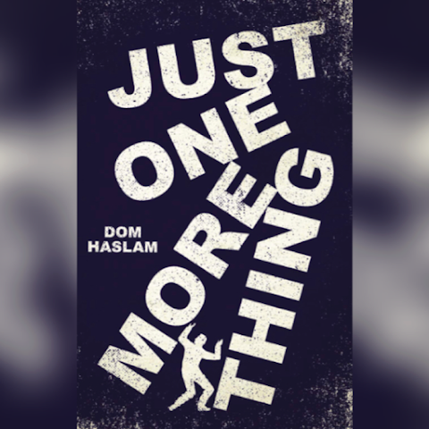 #BookBlitz #JustOneMoreThing @DomHaslam @lovebooksgroup #lovebookstours