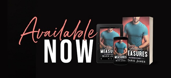 Available Now Heroic Measures by Marie James.