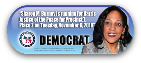 SHARON M. BURNEY IS ASKING FOR YOUR VOTE ON NOVEMBER 6, 2018 IN HARRIS COUNTY, TEXAS