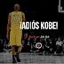 ¡Adiós Kobe!