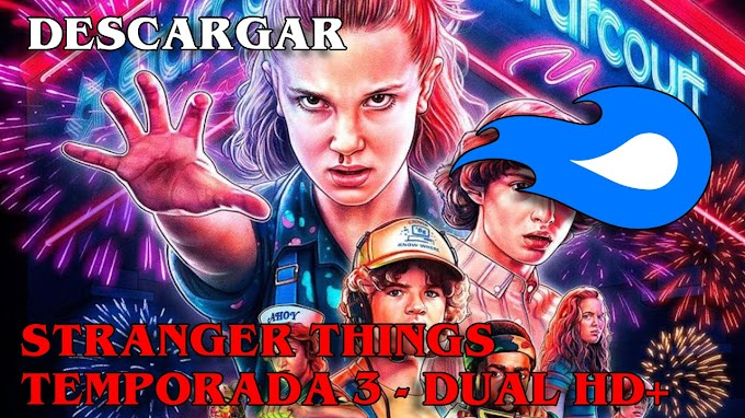 [MEDIAFIRE] - STRANGER THINGS - Temporada 3 | Español Latino (DUAL)|HD