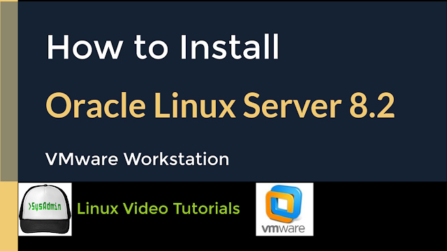 How to Install Oracle Linux Server 8.2 on VMware Workstation