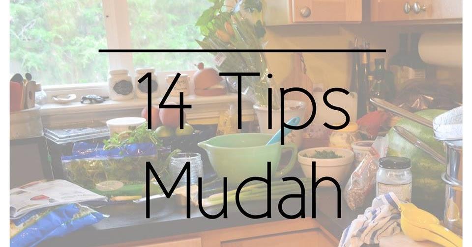 14 Tips Mudah Di Dapur Uruskan Bak Chef Hebat Love Susu Ibu Green Life
