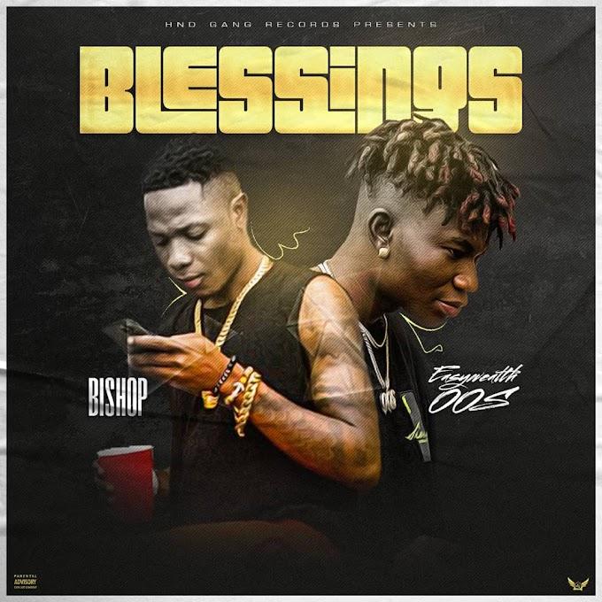 Bishop - Blessings Ft. EasyWealth OOS