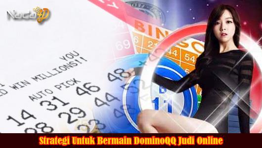 Strategi Untuk Bermain DominoQQ Judi Online