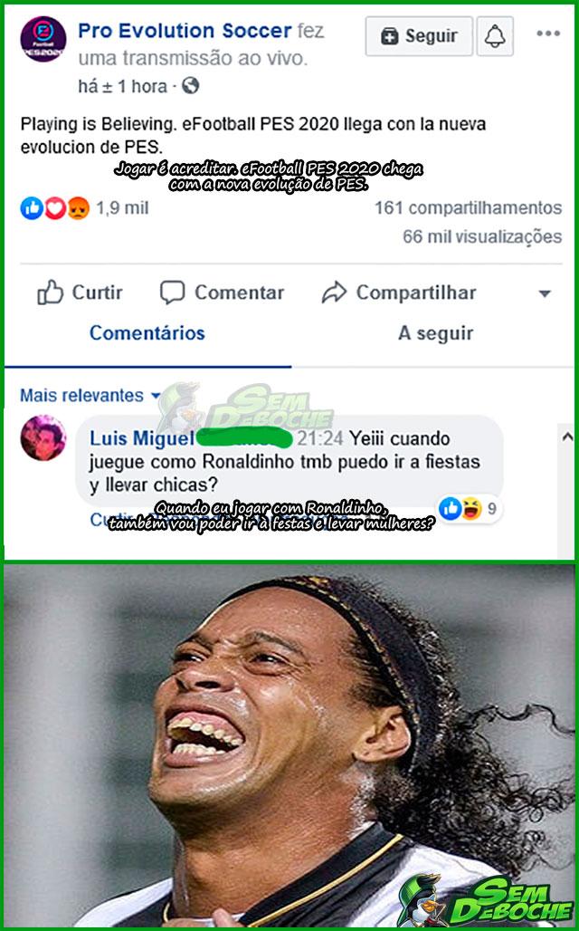SÓ VAI FICAR REAL SE O RONALDINHO FOR ASSIM