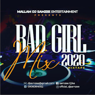 [Mixtape] Dj Samzee – Bad Girl Mix