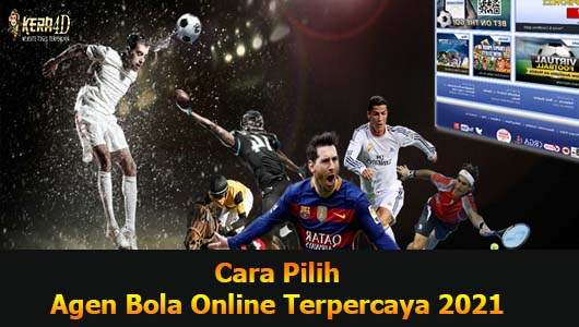 Cara Pilih Agen Bola Online Terpercaya 2021