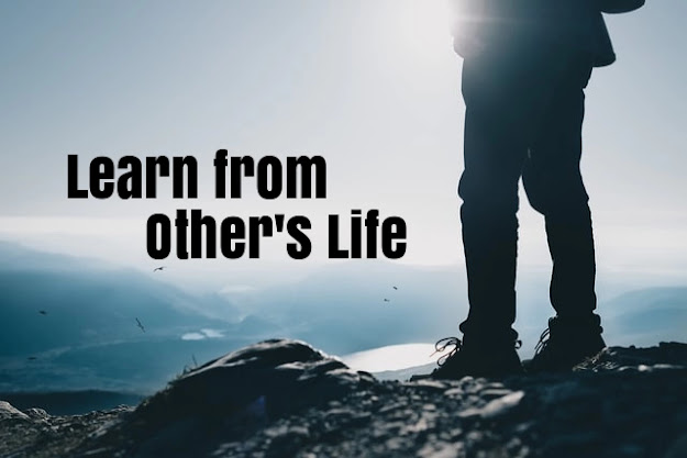 Learn from other's life
