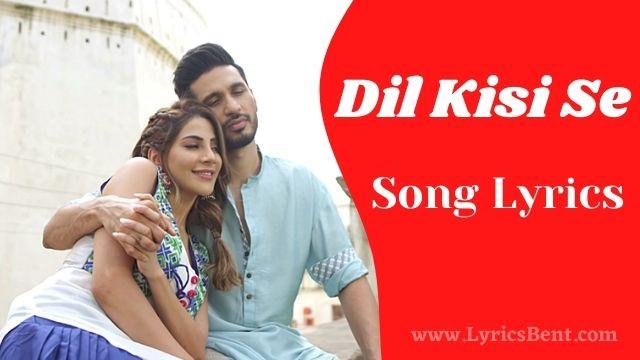 Dil Kisi Se Song Lyrics