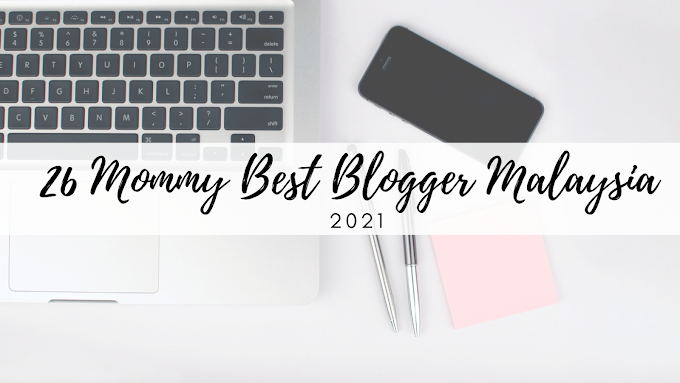26 Mommy Best Blogger Malaysia 2021