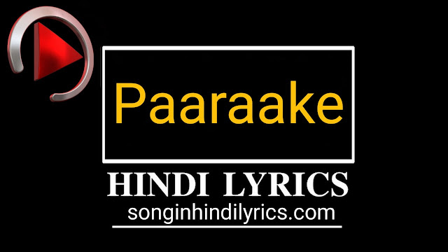 Paaraake Song Lyrics - KILOMETERS & KILOMETERS