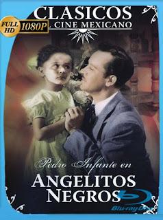 Angelitos Negros (1948) HD [1080p] Latino [GoogleDrive] SilvestreHD
