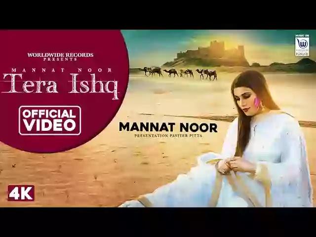 Tera Ishq Lyrics – Mannat Noor