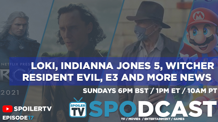 JOIN US LIVE - Talking Loki, Indianna Jones 5, Witcher Resident Evil, E3 and more - SpoilerTV Spodcast 17