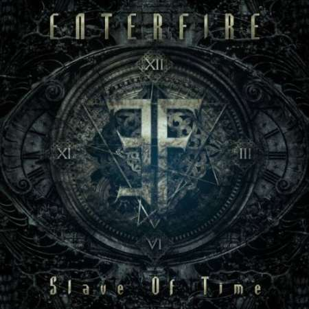 "ENTERFIRE: ""Slave Of Time"""